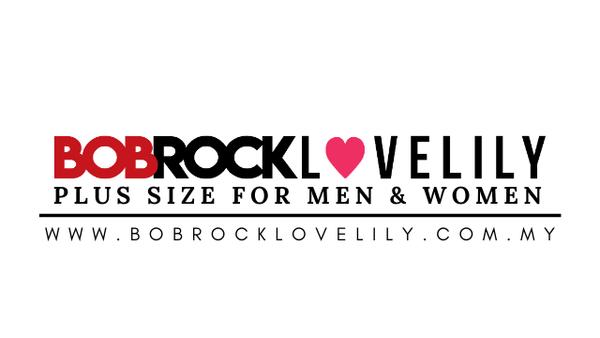 BOB ROCK LOVELILY  - Butik pakaian saiz besar lelaki dan wanita paling ohsem di Malaysia!'