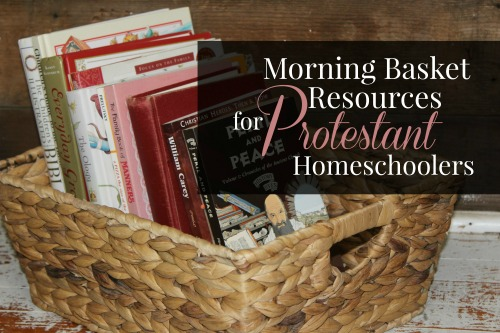 Morning Basket Resources for Protestant Homeschoolers