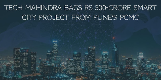 Tech Mahindra bags Rs 500-crore smart city project from Pune's PCMC