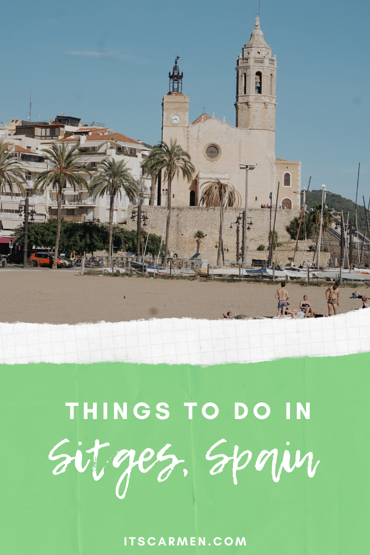All the Cool Things to Do in Sitges: What to Do When You Visit Sitges, Spain