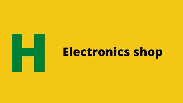 HackerRank Electronics Shop problem solution