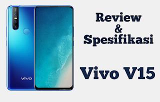 Review dan Spesifikasi Vivo V15 Oktober 2019 Terbaru dengan Kelebihannya