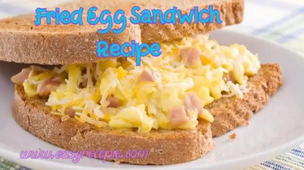 Fried Egg Sandwich Recipe | Egg Sandwich Recipe