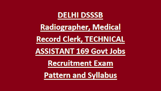 DELHI DSSSB Radiographer, Medical Record Clerk, TECHNICAL ASSISTANT 169 Govt Jobs Recruitment Exam Pattern and Syllabus 2018