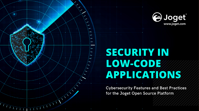 Security in Low-Code Applications: Cybersecurity Features and Best Practices for the Joget Open Source Platform