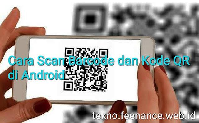 Cara Scan Barcode dan Kode QR