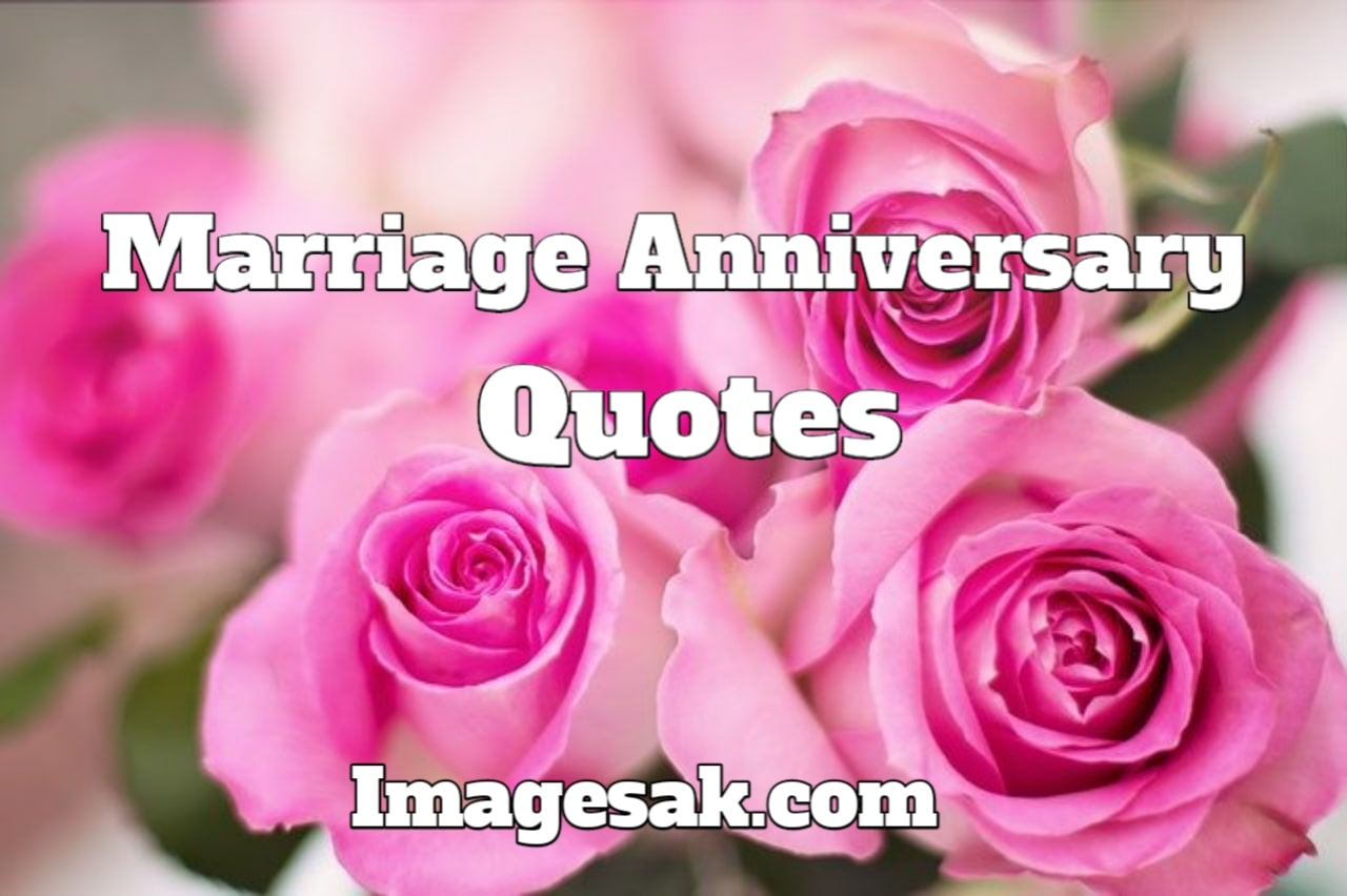 Marriage Anniversary Quotes - Images A K - All Quotes Are ...