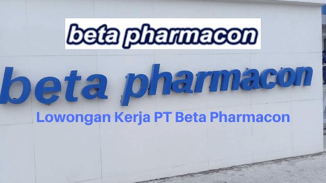 Lowongan Kerja PT Beta Pharmacon