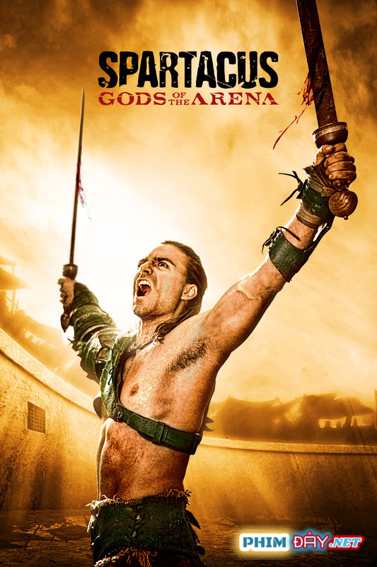 SPARTACUS: CHÚA TỂ ĐẤU TRƯỜNG - Spartacus: Gods Of Arena (2011)