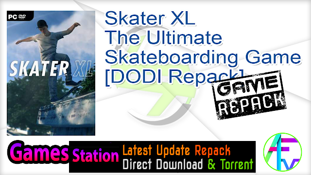 Skater XL – The Ultimate Skateboarding Game – [DODI Repack]