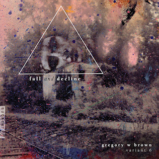 Gregory Brown Fall and Decline; Variant 6; Navona Records
