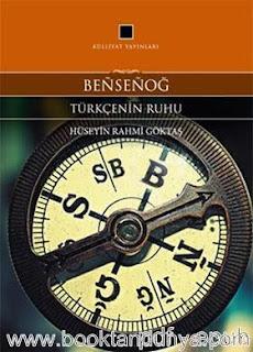 Hüseyin Rahmi Göktaş - Bensenoğ - Türkçenin Ruhu