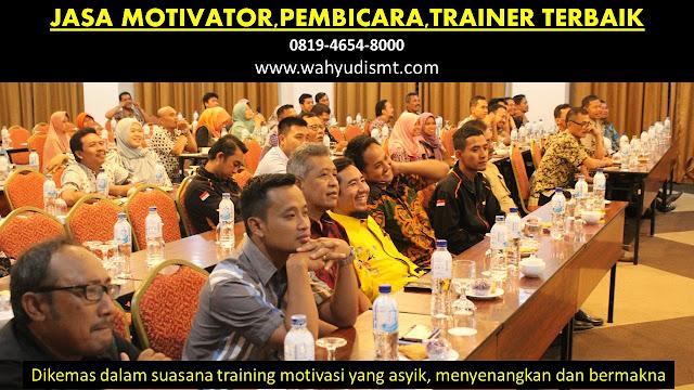 JASA MOTIVATOR INDONESIA, TRAINING MOTIVASI KARYAWAN, PEMBICARA SEMINAR PENDIDIKAN, 0819-4654-8000