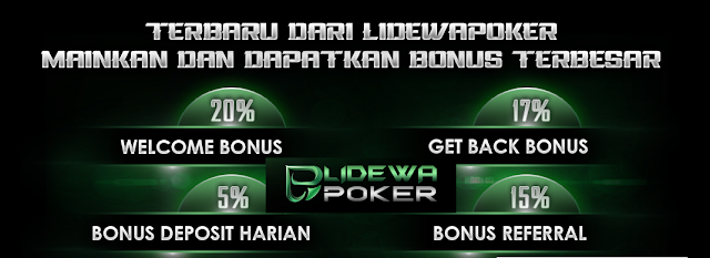 Bonus Agen Poker Online Ini Berlaku Seumur Hidup Loh!