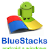 Run Android Apps on Your PC or MAC via BlueStacks