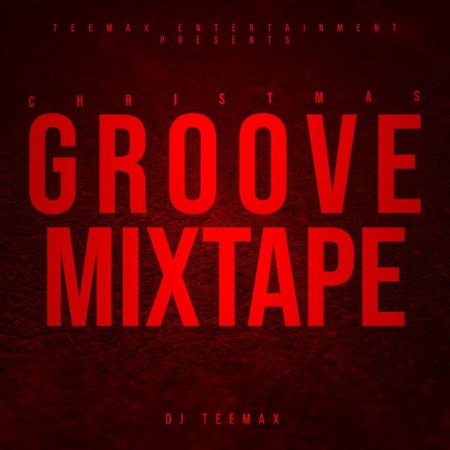 [MIXTAPE] Dj Teemax - Christmas Groove Mixtape