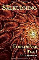 https://www.amazon.de/Forlorner-Teil-Salkurning-Loons-Gerringer/dp/1983280011/ref=sr_1_2?__mk_de_DE=%C3%85M%C3%85%C5%BD%C3%95%C3%91&dchild=1&keywords=Loons+Gerringer&qid=1591518892&sr=8-2