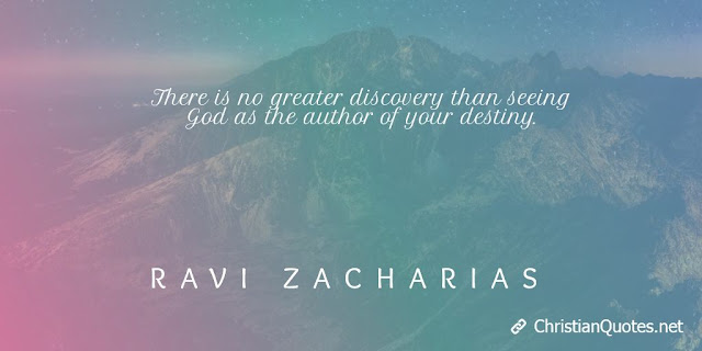 There is no greater discovery than seeing God as the author of your destiny.