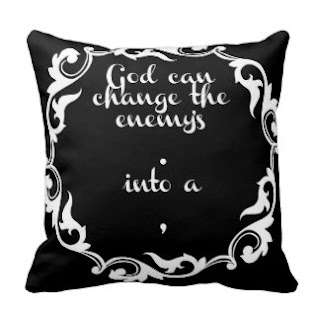 God can change the enemy's . into a , throw pillow
