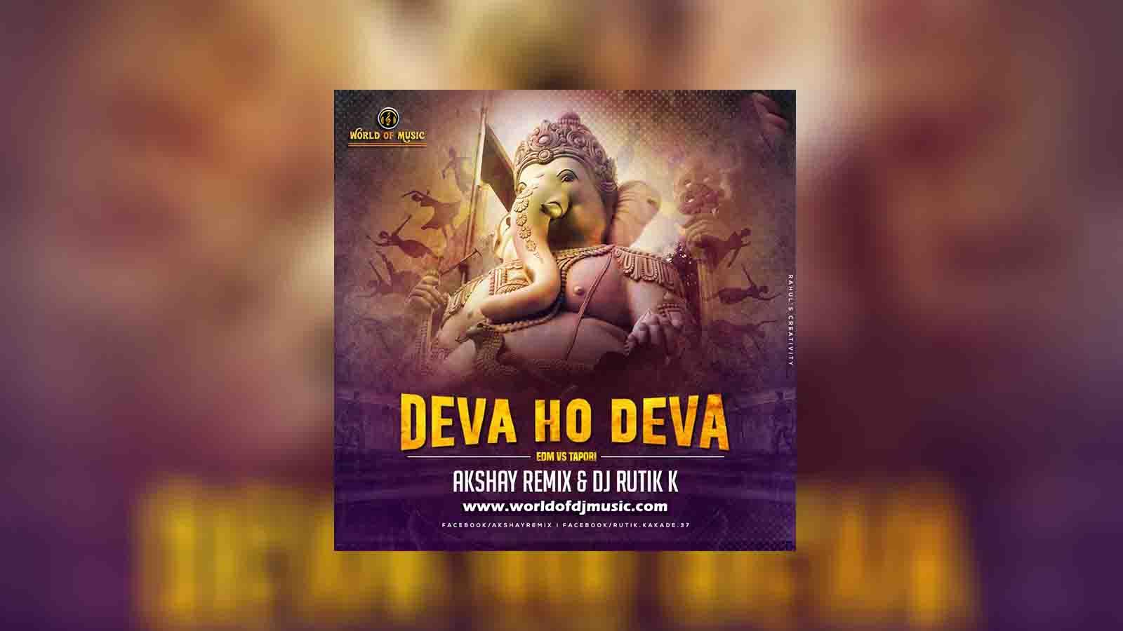 Deva Ho Deva (Edm VS Tapori) Akshay Remix Dj Rutik K