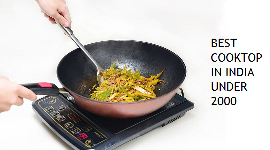 Best Induction Cooktop in India Under 2000