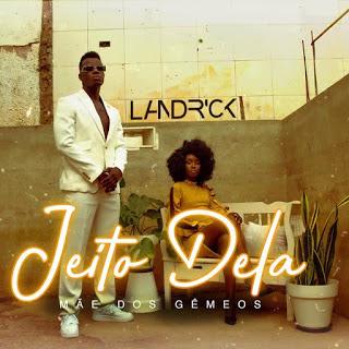 Landrick - Jeito Dela (Mãe Dos Gêmeos)