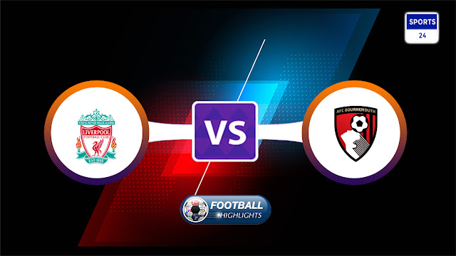Liverpool vs AFC Bournemouth – Highlights