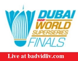 Dubai World Superseries Finals 2016 live streaming