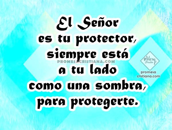 Reflexión de la protección de Dios de día y de noche, nos guarda del mal, libra de peligros, el Señor me protege, imágenes por Mery Bracho. Salmo 121.
