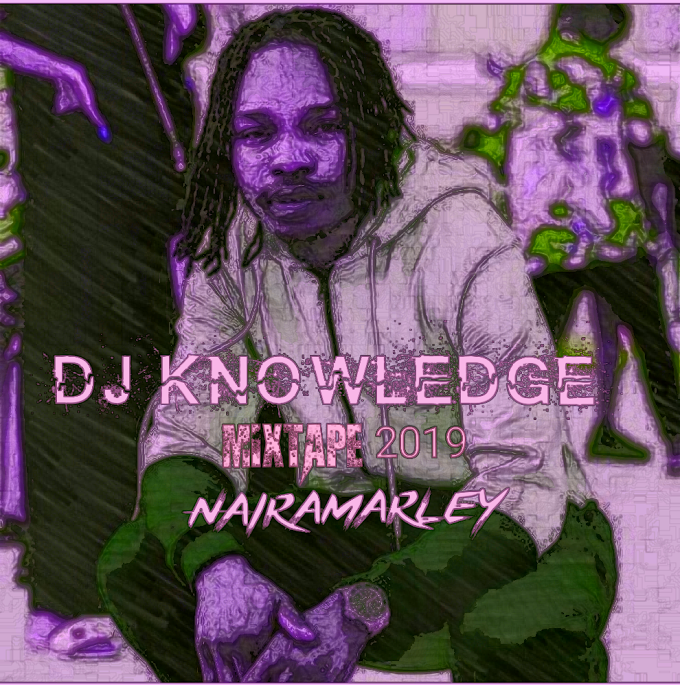 [Mixtape] DJ knowledge- Naira merley Lol Collection mix 2019.mp3
