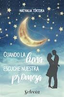 Cuando la luna escuche nuestra promesa   Nathalia Tórtora   Selecta