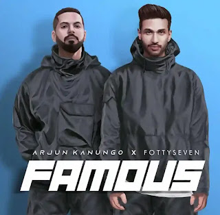 FAMOUS Lyrics - Fotty Seven x Arjun Kanungo
