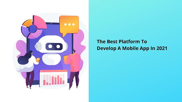 The Best Platform To Develop A Mobile App