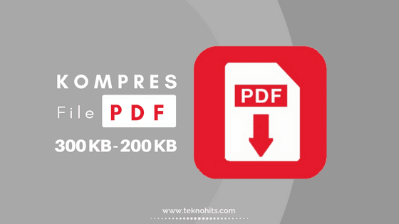 Cara Memperkecil Ukuran File PDF Menjadi 300 kb - 200 kb