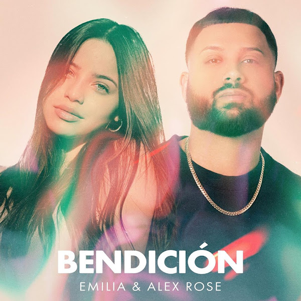 ALEX ROSE, EMILIA - Bendición