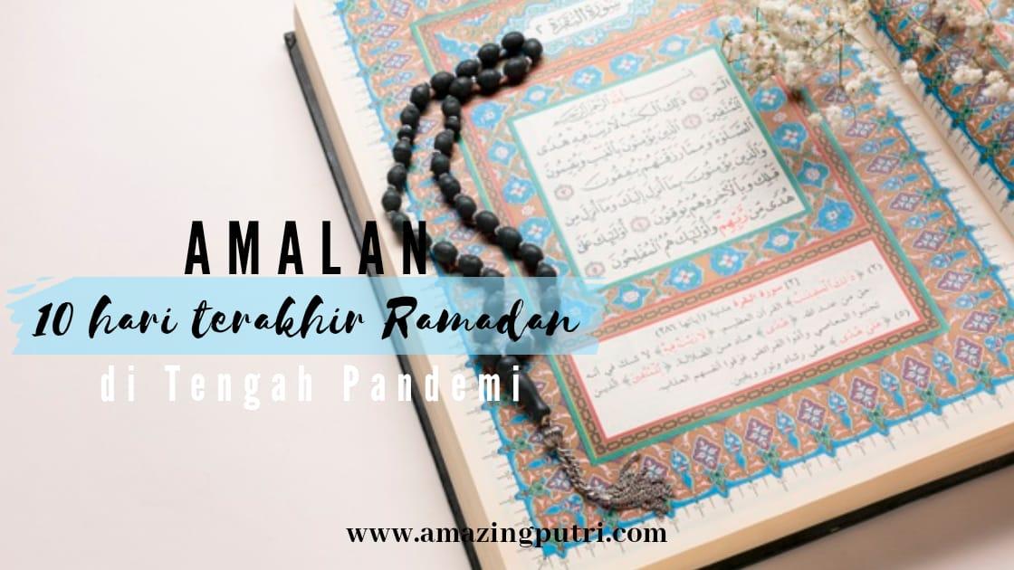 Amalan 10 Hari Terakhir Ramadan di Tengah Pandemi