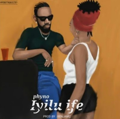 Phyno - Iyilu Ife