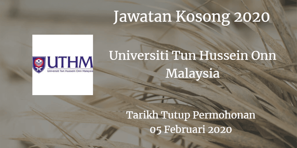 Jawatan Kosong UTHM 05 Februari 2020
