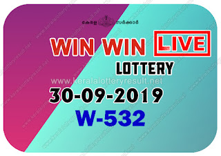 KeralaLotteryResult.net, kerala lottery kl result, yesterday lottery results, lotteries results, keralalotteries, kerala lottery, keralalotteryresult, kerala lottery result, kerala lottery result live, kerala lottery today, kerala lottery result today, kerala lottery results today, today kerala lottery result, Win Win lottery results, kerala lottery result today Win Win, Win Win lottery result, kerala lottery result Win Win today, kerala lottery Win Win today result, Win Win kerala lottery result, live Win Win lottery W-532, kerala lottery result 30.09.2019 Win Win W 532 09 September 2019 result, 09 09 2019, kerala lottery result 30-09-2019, Win Win lottery W 532 results 30-09-2019, 30/09/2019 kerala lottery today result Win Win, 30/9/2019 Win Win lottery W-532, Win Win 30.09.2019, 30.09.2019 lottery results, kerala lottery result September  2019, kerala lottery results 09th September 2019, 30.09.2019 week W-532 lottery result, 30-9.2019 Win Win W-532 Lottery Result, 30-09-2019 kerala lottery results, 30-09-2019 kerala state lottery result, 30-09-2019 W-532, Kerala Win Win Lottery Result 30/9/2019