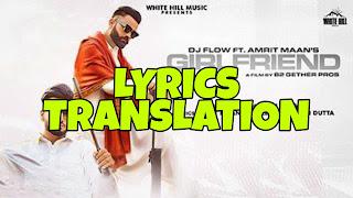 Girlfriend Lyrics in English | With Translation | – Amrit Maan x Dj Flow
