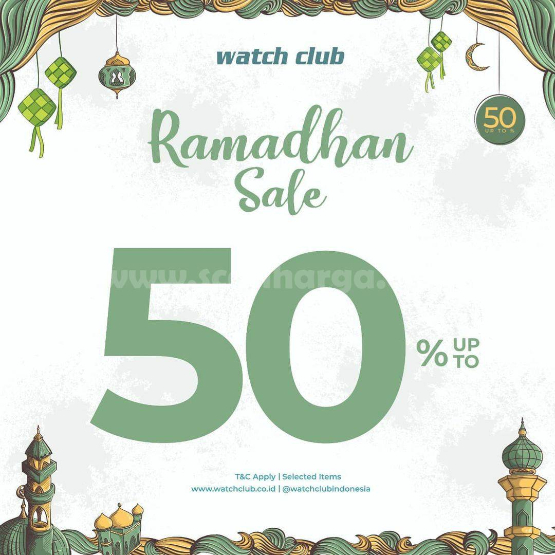 Promo Watch Club Ramadhan Sale - Discount up to 50% Off*