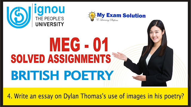 dylan thomas, ignou solved assignments, thomas dylan's poetry,