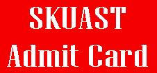 SKUAST Admit Card