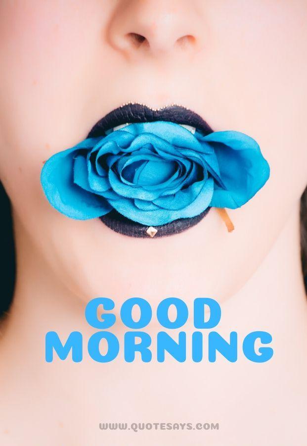 Good morning Rose in girl mouth