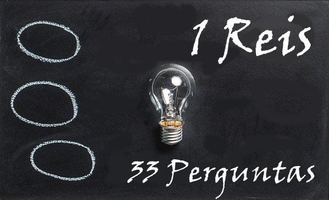 1 Reis 33 Perguntas