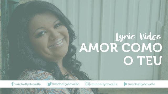 """Michelly do Valle lança lyric video """"Amor Como o Teu"""""""
