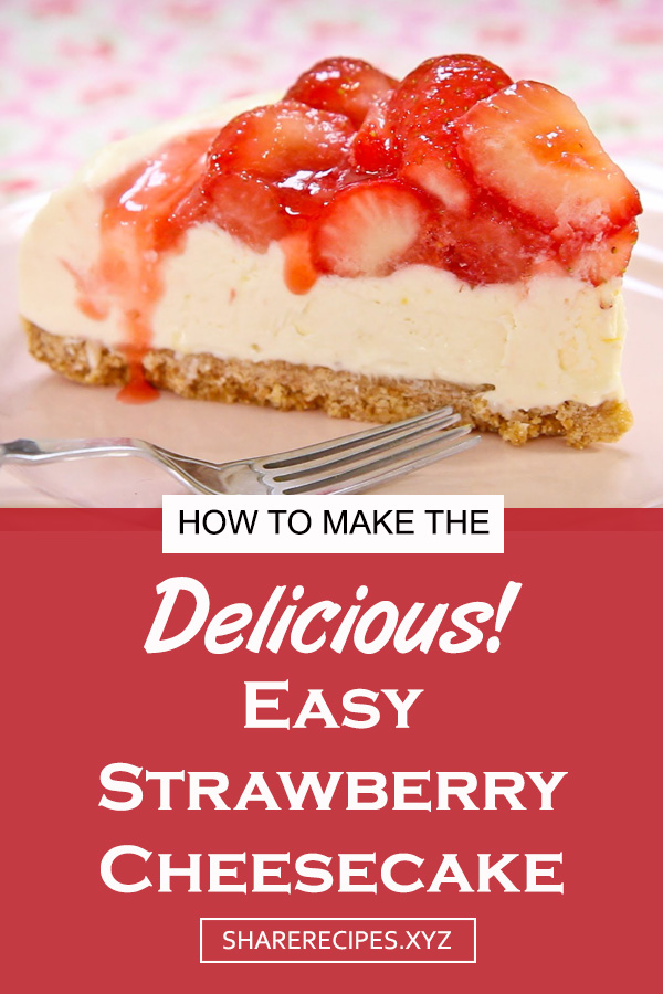 Easy Strawberry Cheesecake Recipe | Dessert Recipes, Cheesecake Recipes, Dessert Recipes Easy, Dessert Recipes Cheesecake, Dessert Recipes Strawberry, Dessert Recipes Fruit, Dessert Recipes For Kids #strawberry #cheesecake #cheesecakerecipe #dessert #easydessert #dessertrecipe #vegandessert #vegan