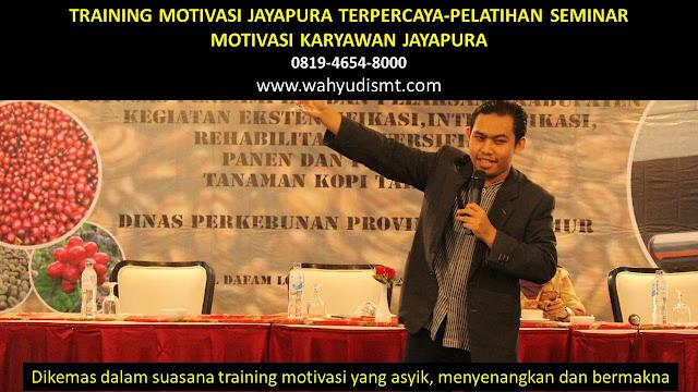TRAINING MOTIVASI JAYAPURA - TRAINING MOTIVASI KARYAWAN JAYAPURA - PELATIHAN MOTIVASI JAYAPURA – SEMINAR MOTIVASI JAYAPURA