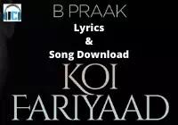 Koi Fariyaad Lyrics   B Praak Mp3 Song Download