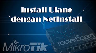 Install Ulang Router Mikrotik dengan NetInstall